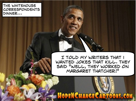 obama, obama jokes, white house correspondents, dinner, jokes, conan, benghazi, boston, terror, stilton jarlsberg, hope n' change, hope and change, margaret thatcher