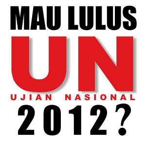 tips penting menghadapi ujian nasional 2012