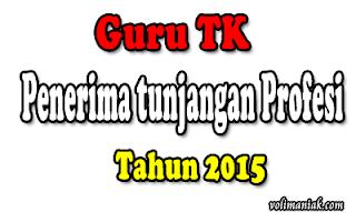 DAFTAR GURU TK / PAUD PENERIMA SK TUNJANGAN PROFESI NON PNS TAHAP 3 TAHUN 2015