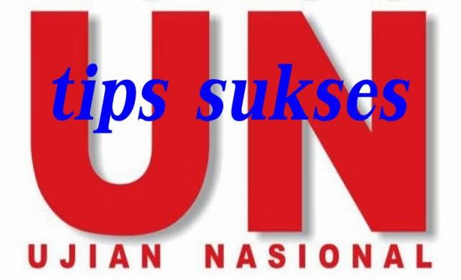 Tips Sukses Ujian Nasional 2014