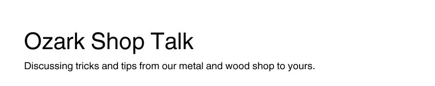 Ozark Shop Talk