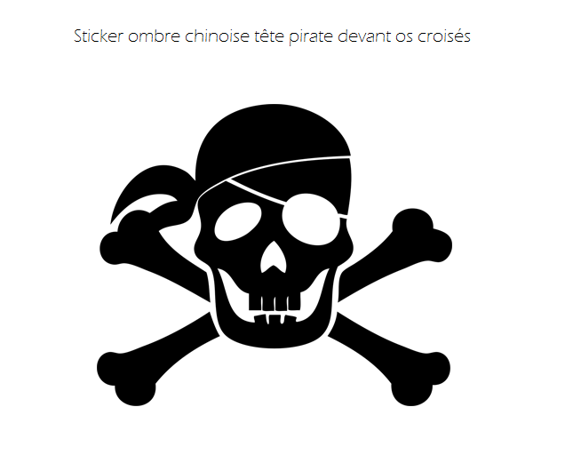 http://www.enchanted-colors.com/sticker-ombre-chinoise-tete-pirate-devant-os-croises