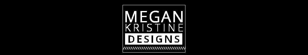 Megan Kristine Designs