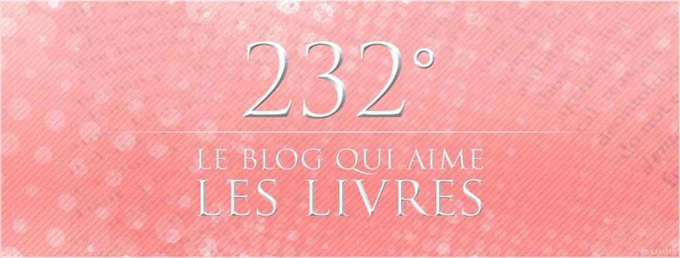 232° - Le blog qui aime les livres