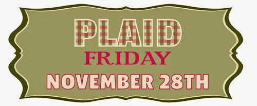 Plaid Friday ALL WEEKEND! Fri 11/28 thru Sun 11/30