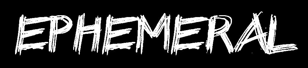 EPHEMERAL - 2014 Film