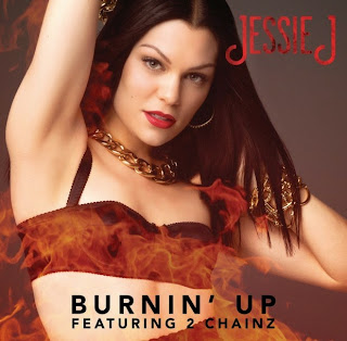 Lirik Lagu Jessie J Feat. 2 Chainz Burnin' Up Lyrics