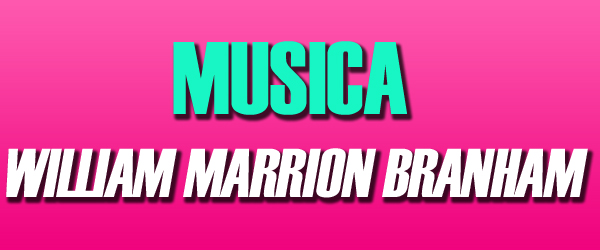 Música del Mensaje William Marrion Branham