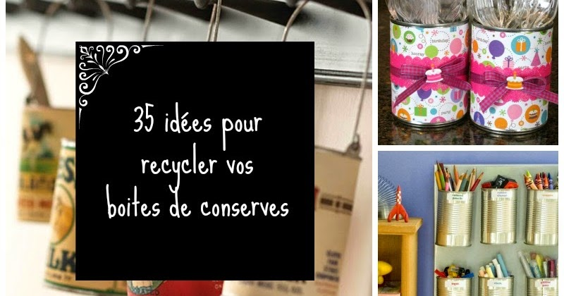 Home garden 35 id es pour recycler vos boites de conserves for Customiser des boites de conserves