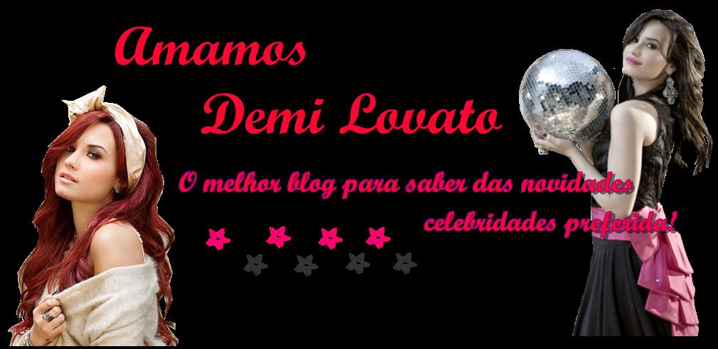 Amamos Demi Lovato