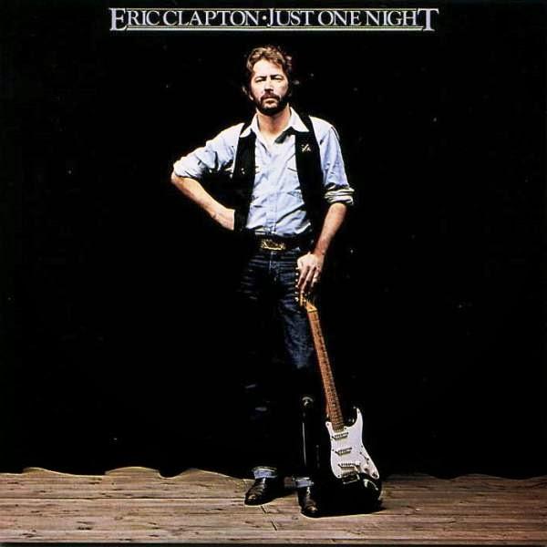 Ce que vous écoutez là tout de suite - Page 30 Eric+Clapton+-+1980+-+Just+One+Night+-+1