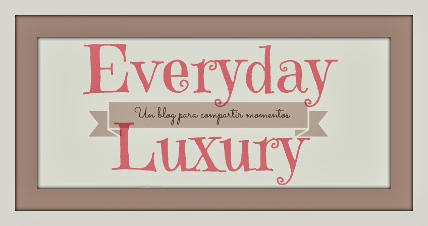 Everyday Luxury