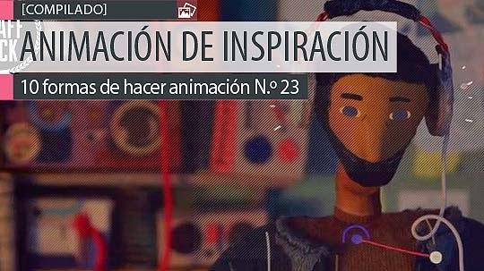 Animación. 10 formas de hacer animación N.º 23