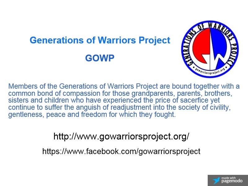 Partnered With Vietnam Veteran Spencer Oland Founder Of,... GENERATIONS OF WARRIORS PROJECT (GOWP)