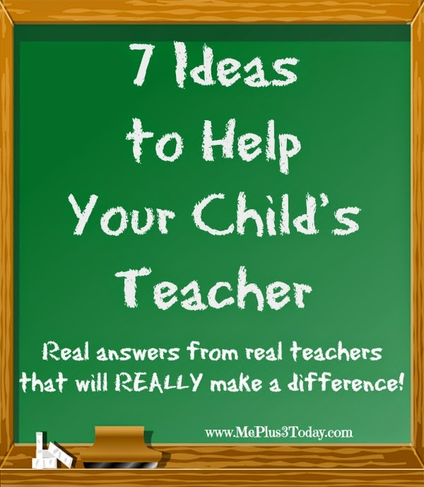 7 Ideas to Help Your Child's Teacher, How to Help Series, Part 1 - Real answers from real teachers that will REALLY make a difference! - www.MePlus3Today.com #quote #TeacherAppreciation #BackToSchool #inspiration #RAKtivist