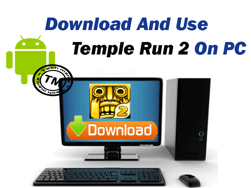 Download temple Run 2 on your PC