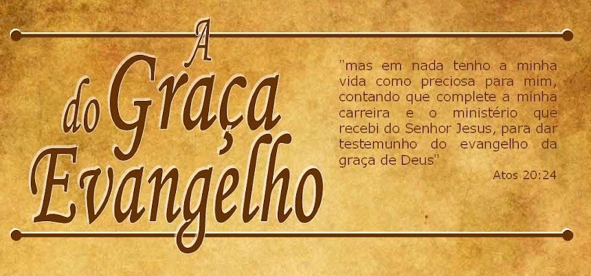 A Graça do Evangelho