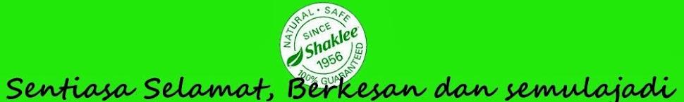 Shaklee Sentiasa Selamat Berkesan Semulajadi