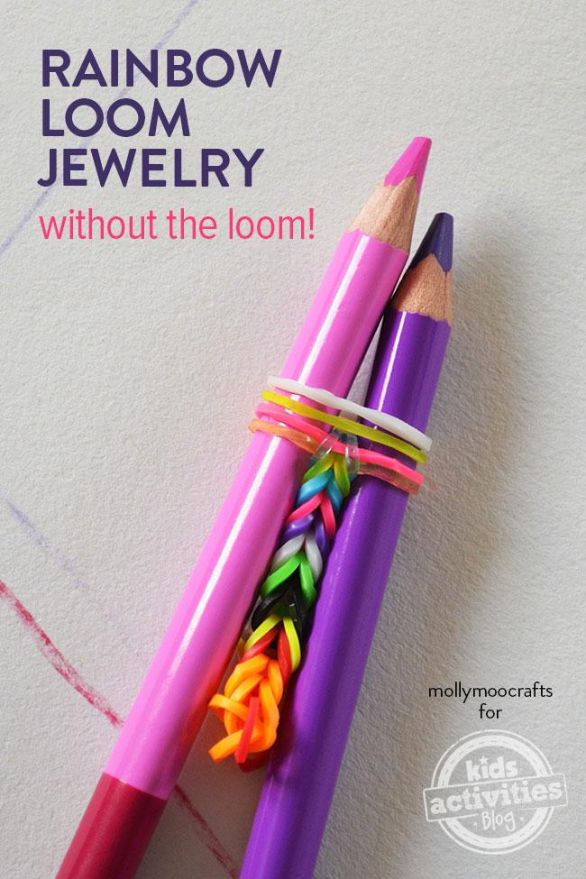 Http Kidsactivitiesblog Com  Easy Rainbow Loom Jewlery For Kids