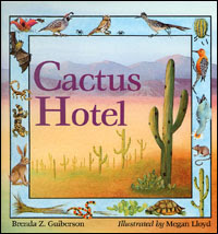 Cactus Hotel by Brenda Guiberson, illustrated by Megan Lloyd