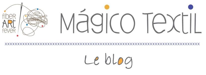 Le blog Magico textil