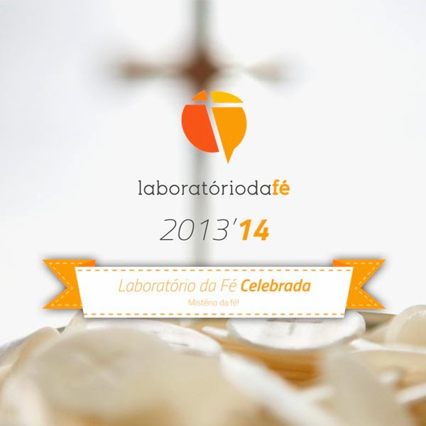 Reflexões semanais sobre a «fé celebrada» (liturgia e Sacramentos) — Laboratório da fé, 2013
