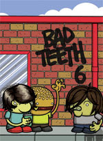 BAD TEETH ZINE #6