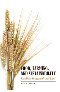 Food, Farming & Sustainability: Readings in Agricultural Law