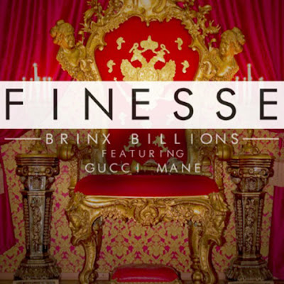Brinx Billions - Finesse (Ft. Gucci Mane)