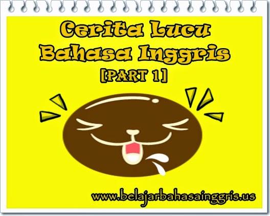 Cerita Lucu Bahasa Inggris [Part 1] | www.belajarbahasainggris.us