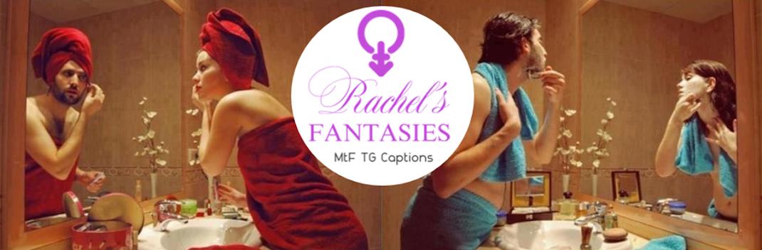 Rachel's fantasies