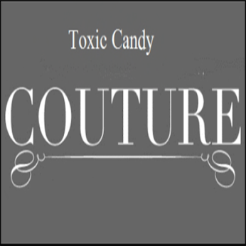 TOXIC CANDY COUTURE