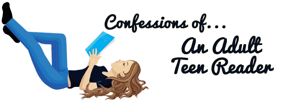 Confessions of ...                an Adult Teen Reader