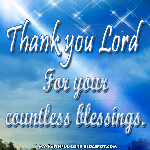 My faithful lord thank you lord for your countless blessings