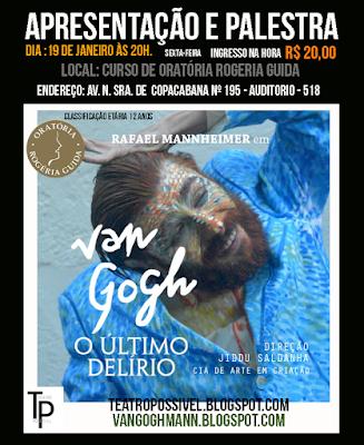 Van Gogh em Copacabana - Vale a pena...