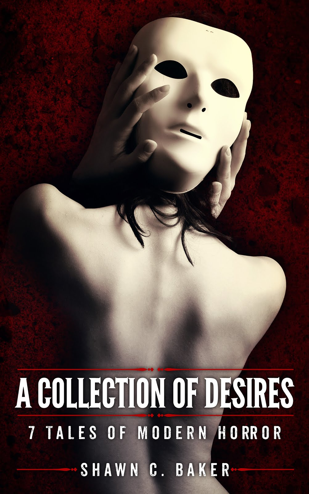 A Collection of Desires: 7 Tales of Modern Horror
