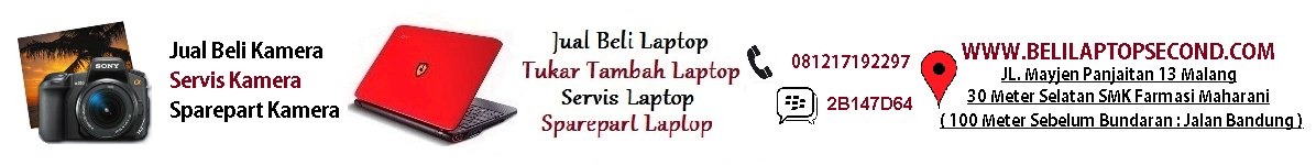 Laptop Second - Kamera DSLR Second - Servis Laptop - DLL