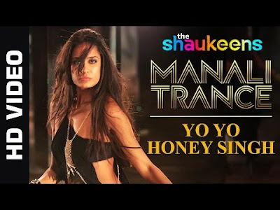 yo yo honey singh new song manali trance download mp3 mp4 video