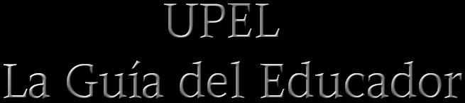 UPEL | La Guia del Educador | Adéntrate en la aventura del saber y aprender