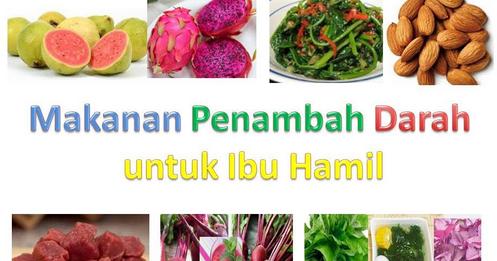 Makanan Penambah Darah Ibu Hamil ~ Makanan Sehat Yang Baik ...