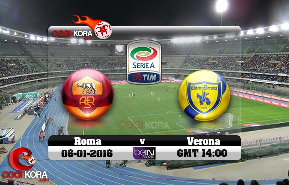 مشاهدة مباراة كييفو فيرونا وروما اليوم 6-1-2016 في الدوري الإيطالي