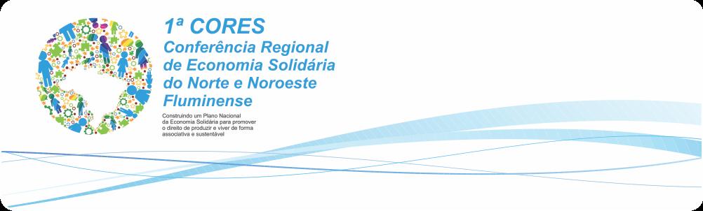 CONFERÊNCIA REGIONAL DE ECONOMIA SOLIDÁRIA DO NORTE E NOROESTE FLUMINENSE