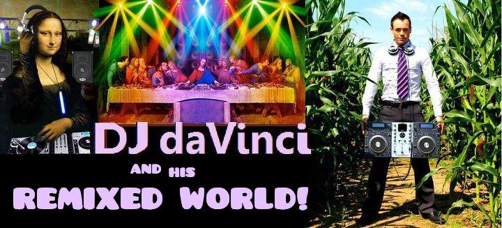 DJ da Vinci's REMIXED WORLD!