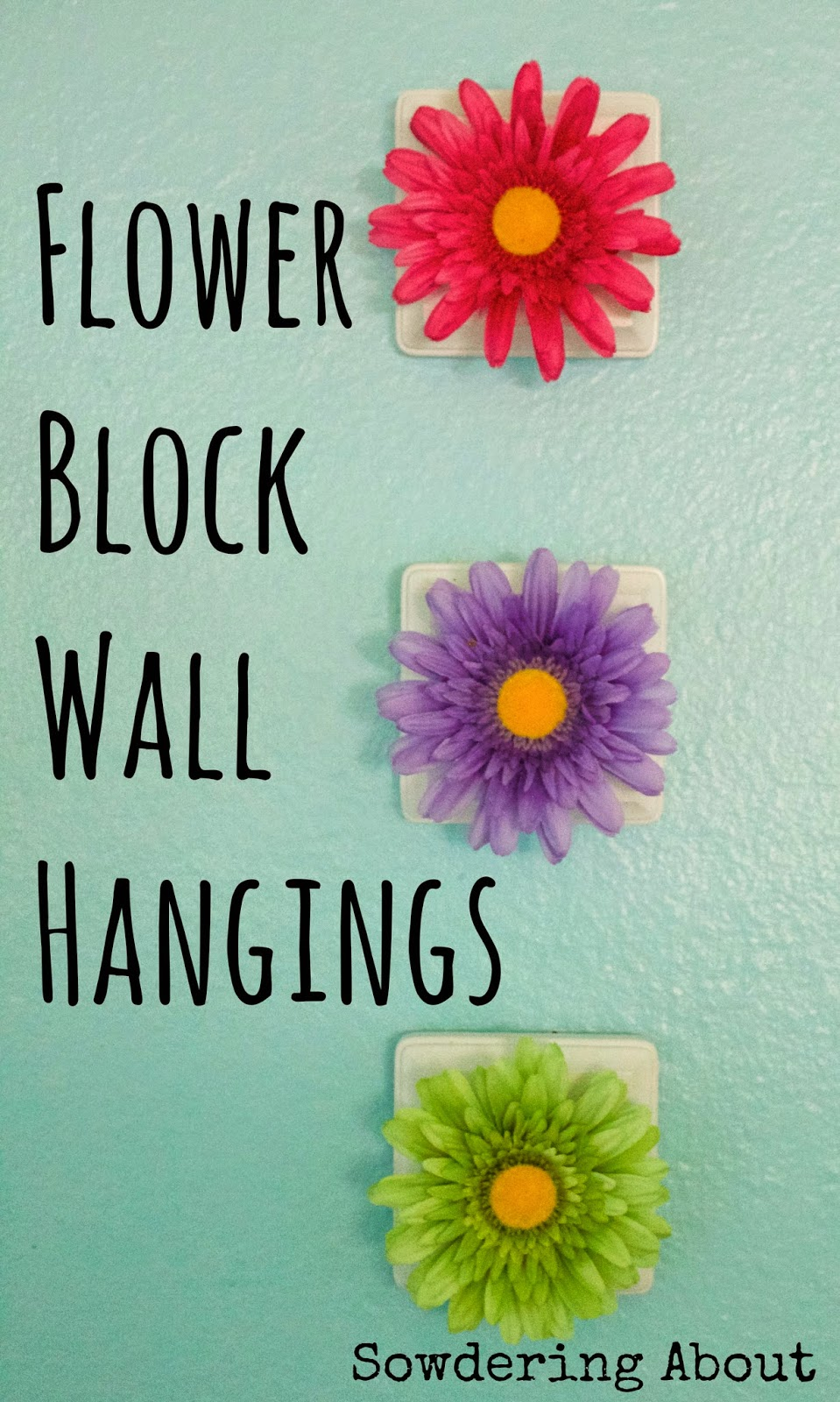 Sowdering About: Flower Wall Hangings