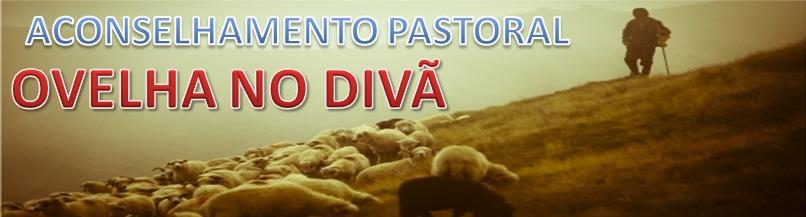 Aconselhamento Pastoral - Ovelha no Divã
