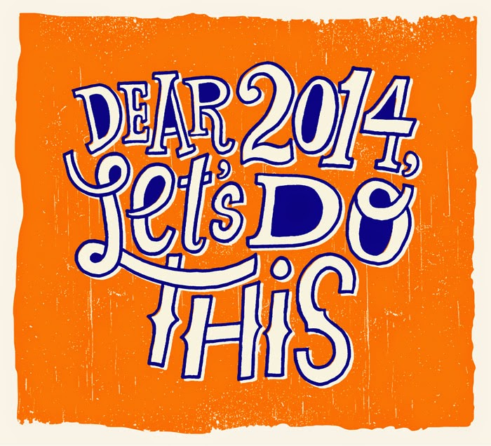 dear 2014 let's do this - jay roeder
