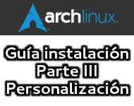 Guía de instalación Arch Linux (Parte III, Personalización)