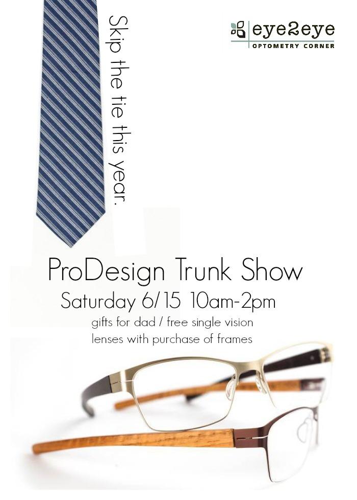Fathers Day Trunk Show 6/15: ProDesign! Eye2Eye ...