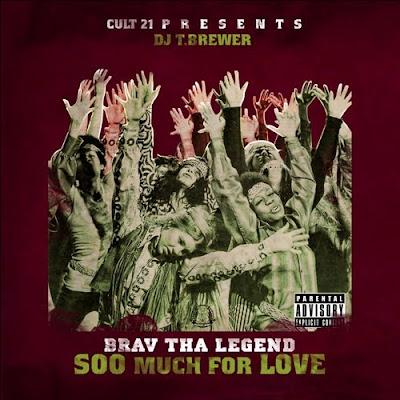 Brav_Tha_Legend-Soo_Much_For_Love-(Bootleg)-2011