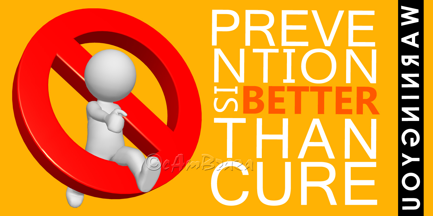 prevention better than cure 'prevention is better than cure' is a proverb which reveals that prevention  methods are much better to remain away from any problem than finding out  solutions to.